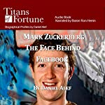 Mark Zuckerberg: The Face Behind Facebook | Daniel Alef