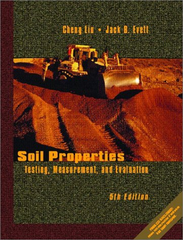 Soil Properties: Testing, Measurement, and Evaluation (5th Edition)