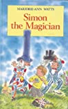 Simon the Magician (0718828135) by Watts, Marjorie-Ann