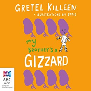 My Brother's A Gizzard: My Brother's a... Book 4 | [Gretel Killeen]