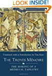 The Troyes M�moire: The Making of a M...