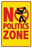 Seven Rays Seven Rays No Politics Zone (12 X 18) Small Poster