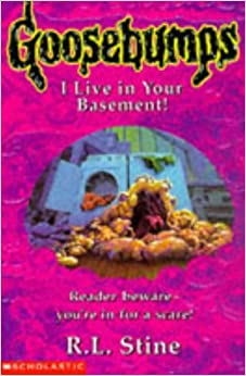 live in your basement goosebumps paperback import august 21