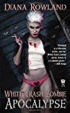 White Trash Zombie Apocalypse: A White Trash Zombie Novel