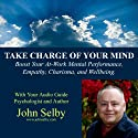 Take Charge of Your Mind Speech by John Selby