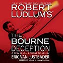 The Bourne Deception Audiobook by Robert Ludlum, Eric Van Lustbader Narrated by Jeremy Davidson