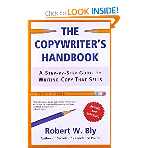 A Step-By-Step Guide To Writing Copy That Sells by Robert W. Bly