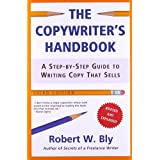 The Copywriter&#39;s Handbook: A Step-By-Step Guide to Writing Copy That Sellsvon &#34;Robert W. Bly&#34;
