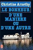 Le Bonheur D Une Maniere Ou D Une Autre (Ldp Litterature) (French Edition)