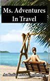img - for Ms. Adventures in Travel (Indie Chicks Anthology) book / textbook / text book