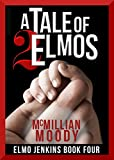 A Tale of Two Elmos (Elmo Jenkins Book Four)