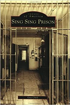 Sing Sing Prison (NY) (Images of America): Guy Cheli: 9780738512068