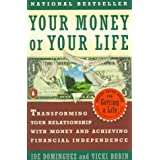 Your Money or Your Life: Transforming Your Relationship with Money and Achieving Financial MORE ~ Vicki Robin