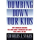 Dumbing Down Our Kids: Why America's Children Feel Good About Themselves but Can't Read, Write, or Add