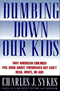 Cover of &quot;Dumbing Down Our Kids: Why Amer...