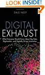Digital Exhaust: What Everyone Should...