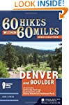 60 Hikes Within 60 Miles: Denver and...