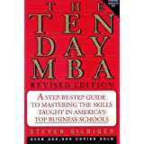 "Ten-day MBA, The, Rev.: A Step-By-step Guide To Mastering The Skills Taught In America's Top Business Schoolsvon ""Steven A. Silbiger"""