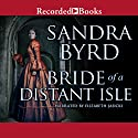 Bride of a Distant Isle Audiobook by Sandra Byrd Narrated by Elizabeth Jasicki