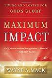 Maximum Impact: Living and Loving for God's Glory (159638204X) by Wayne A. Mack
