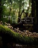 echange, troc Bernard Fischesser - La vie de la forêt