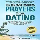 The 100 Most Powerful Prayers for Dating Hörbuch von Toby Peterson Gesprochen von: Denese Steele, John Gabriel