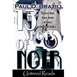 13 Shots of Noirby Paul D. Brazill