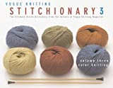 The Vogue Knitting Stitchionary Volume Three: Color Knitting: The Ultimate Stitch Dictionary from the Editors of Vogue Knitting Magazine (Vogue Knitting Stitchionary Series) (1933027029) by Vogue Knitting Magazine