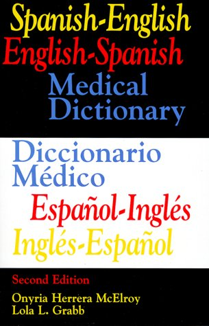 Spanish-English  English-Spanish Medical Dictionary/Diccionario Medico Espanol-Ingles, Ingles-Espanol (2nd Edition) (English and Spanish Edition)