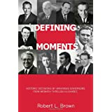 Defining Moments: Historic Decisions by Arkansas Governors from McMath through Huckabee