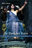 The Darkened Room: Women, Power, and Spiritualism in Late Victorian England