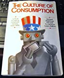 img - for The Culture of Consumption: Critical Essays in American History 1880-1980 book / textbook / text book