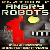 Angry Robots: Platoon F, Book 2 | John P. Logsdon, Christopher P. Young