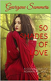 50 Shades Of Love: A Collection Of Romances Vol. 1 by Georgene Summers ebook deal