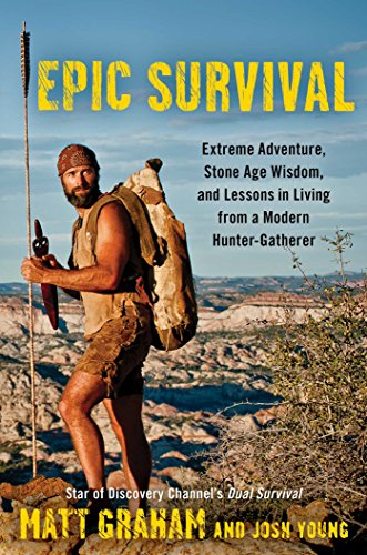 epic-survival-extreme-adventure-stone-age-wisdom-and-lessons-in-living-from-a-modern-hunter-gatherer