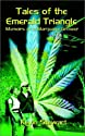 Tales of the Emerald Triangle: Memoirs of a Marijuana Grower