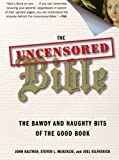img - for The Uncensored Bible: The Bawdy and Naughty Bits of the Good Book Paperback June 23, 2009 book / textbook / text book