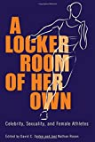 img - for A Locker Room of Her Own: Celebrity, Sexuality, and Female Athletes book / textbook / text book