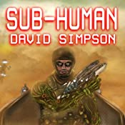 Sub-Human: Post-Human Series, Book 1 | [David Simpson]