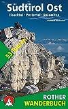 Südtirol Ost. Eisacktal - Pustertal - Dolomiten. 53 Touren zwischen Sterzing und Sexten - mit Pfunderer Höhenweg (Rother Wanderbuch)
