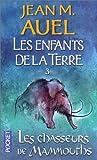 echange, troc Jean M. Auel - Les Enfants de la terre, tome 3 : Les Chasseurs de mammouths