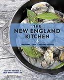 The New England Kitchen: Fresh Takes on Seasonal Recipes
