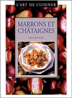 l de cuisiner marrons et ch 195 162 taignes 9782733804995 books