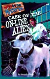 Case of the On-Line Alien (Wishbone Mysteries #9)