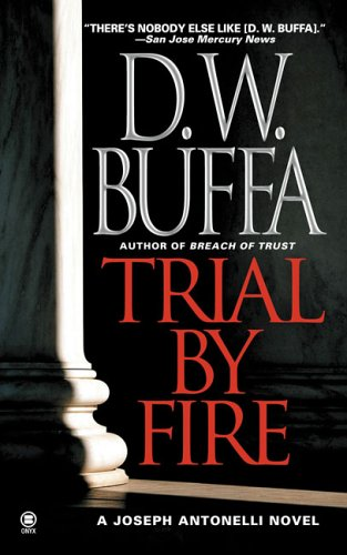 Trial By Fire (Joseph Antonelli), D. W. Buffa