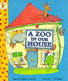 img - for A Zoo in Our House book / textbook / text book