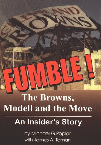 Fumble : The Browns, Modell, & the Move by Michael G. Poplar (1997-10-01) PDF