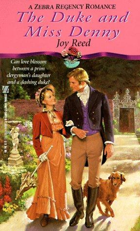The Duke And Miss Denny (Zebra Regency Romance) Joy Reed