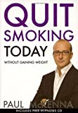 Paul McKenna Quit Smoking Today Without Gaining Weight (Book & CD)