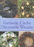 img - for Complete Book of Garlands, Circles & Decorative Wreaths book / textbook / text book
